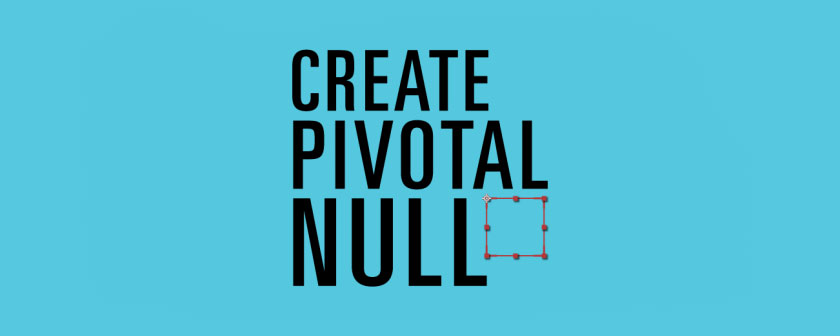 دانلود اسکریپت Create Pivotal Null برای نرم افزار After Effects